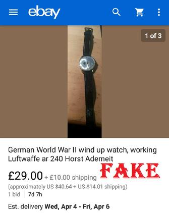Brexit2019, fake nazi items, ebay fakes, WW2 fakes, German WW2 military fakes, luftwaffe watch
